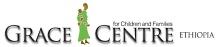 Grace Centres for Children & Families Ethiopia